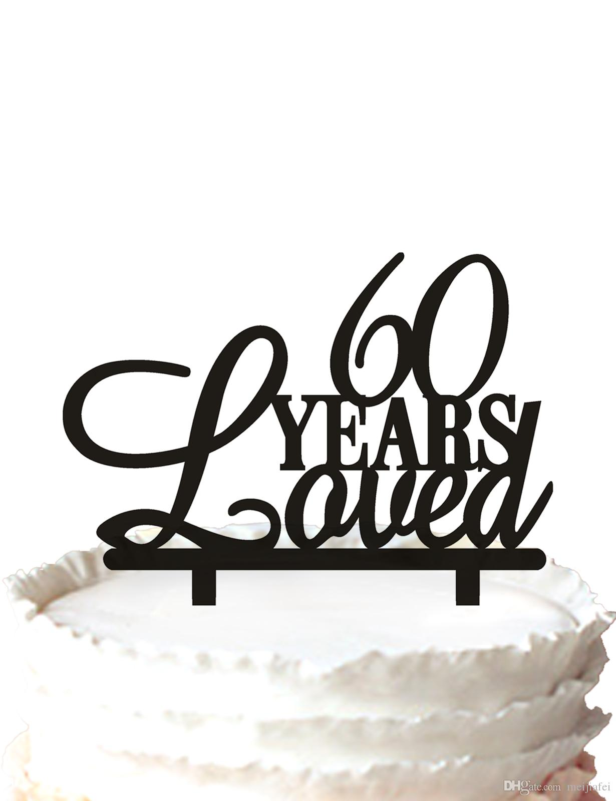 2019 60th Birthday Cake Topper60 Years Loved Topper Anniversary For Option From Meijiafei 191