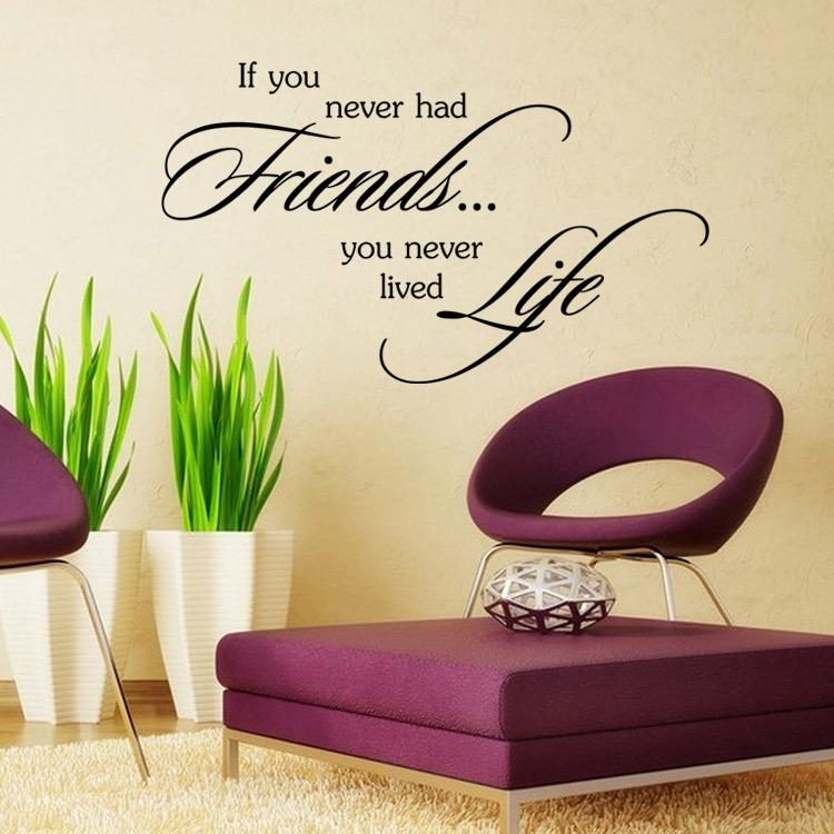 aw9342 if you never had friends quote vinyl wall stickers removable