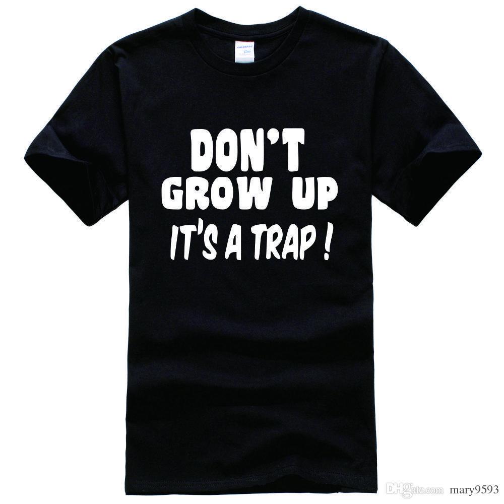 Don'T Grow Up Joke Slogan Printed Tee Shirt Unisex Fashion Women ...