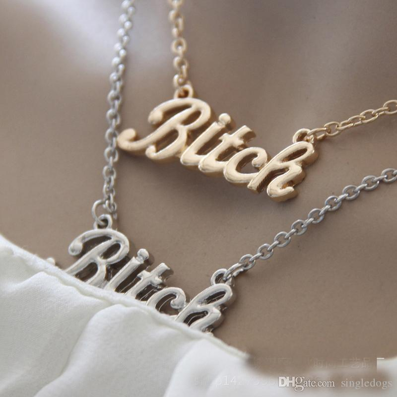 Newest Sexy Clavicle Necklaces Bitch Letter Necklace For Women Gold And Silver Pendant Original Pendant Necklaces Jewelry