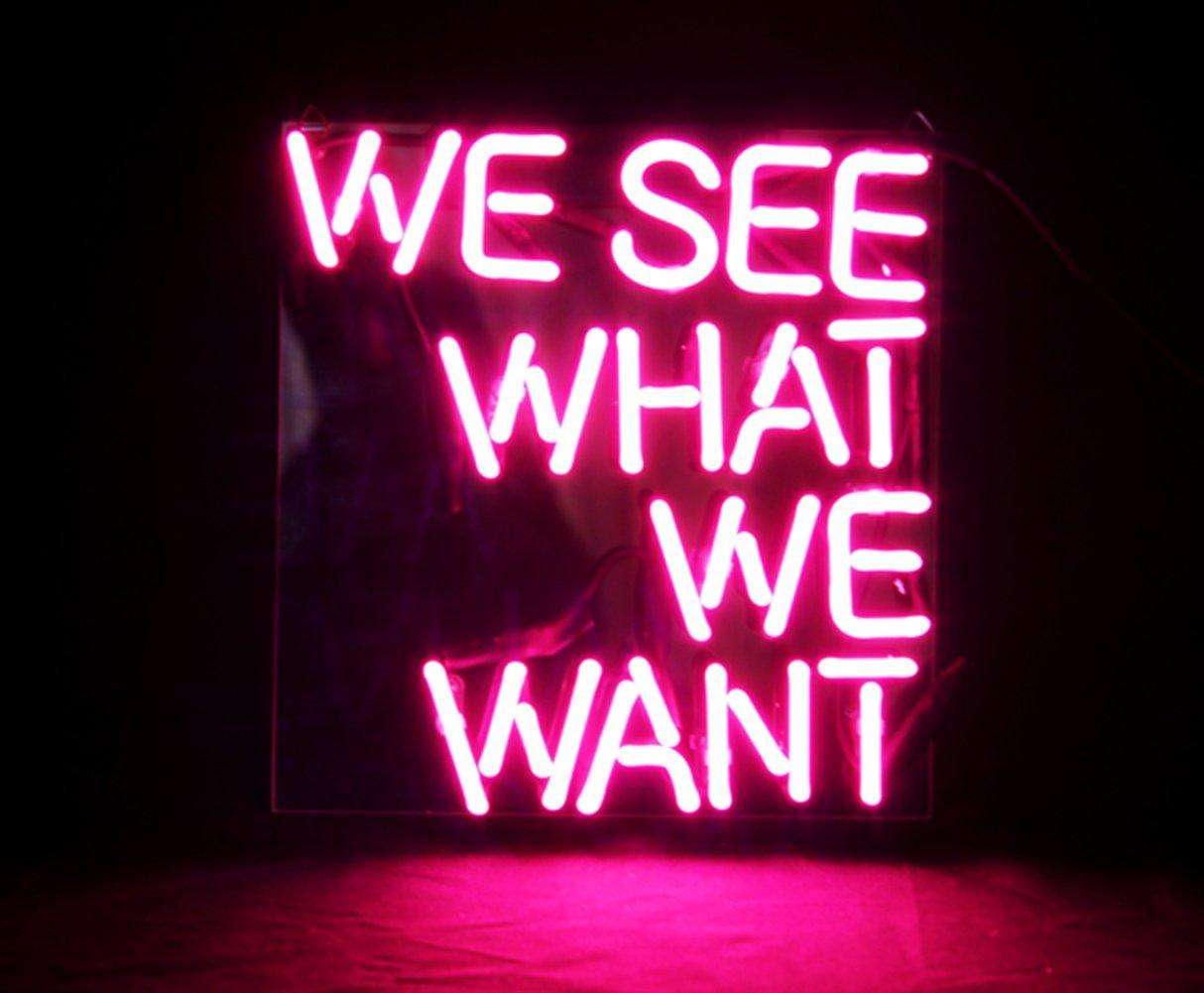 We See What We Want new Real Glass Neon Light Sign Home Beer Bar Pub  Recreation Room Game Room Windows Garage Wall Sign