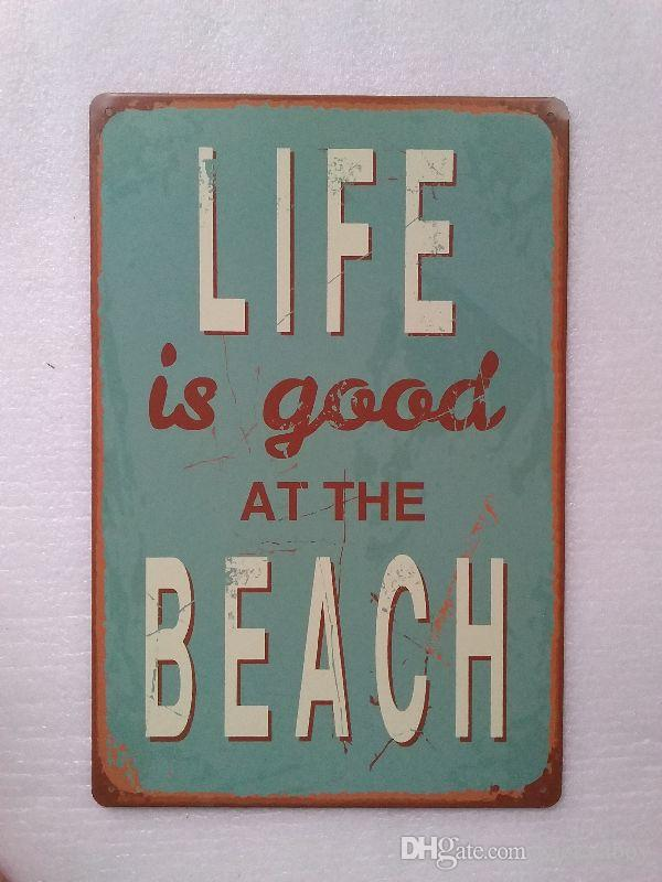 Life is good at the Beach Vintage Rustic Home Decor Bar Pub Hotel Restaurant Coffee Shop home Decorative Metal Retro Tin Sign