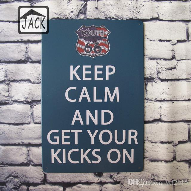 KEEP CALM AND GET YOUR KICKS ON 20*30CM Metal Tin Plaque House Lounge Man Cave Pub Home Decor Wall Signs for gift