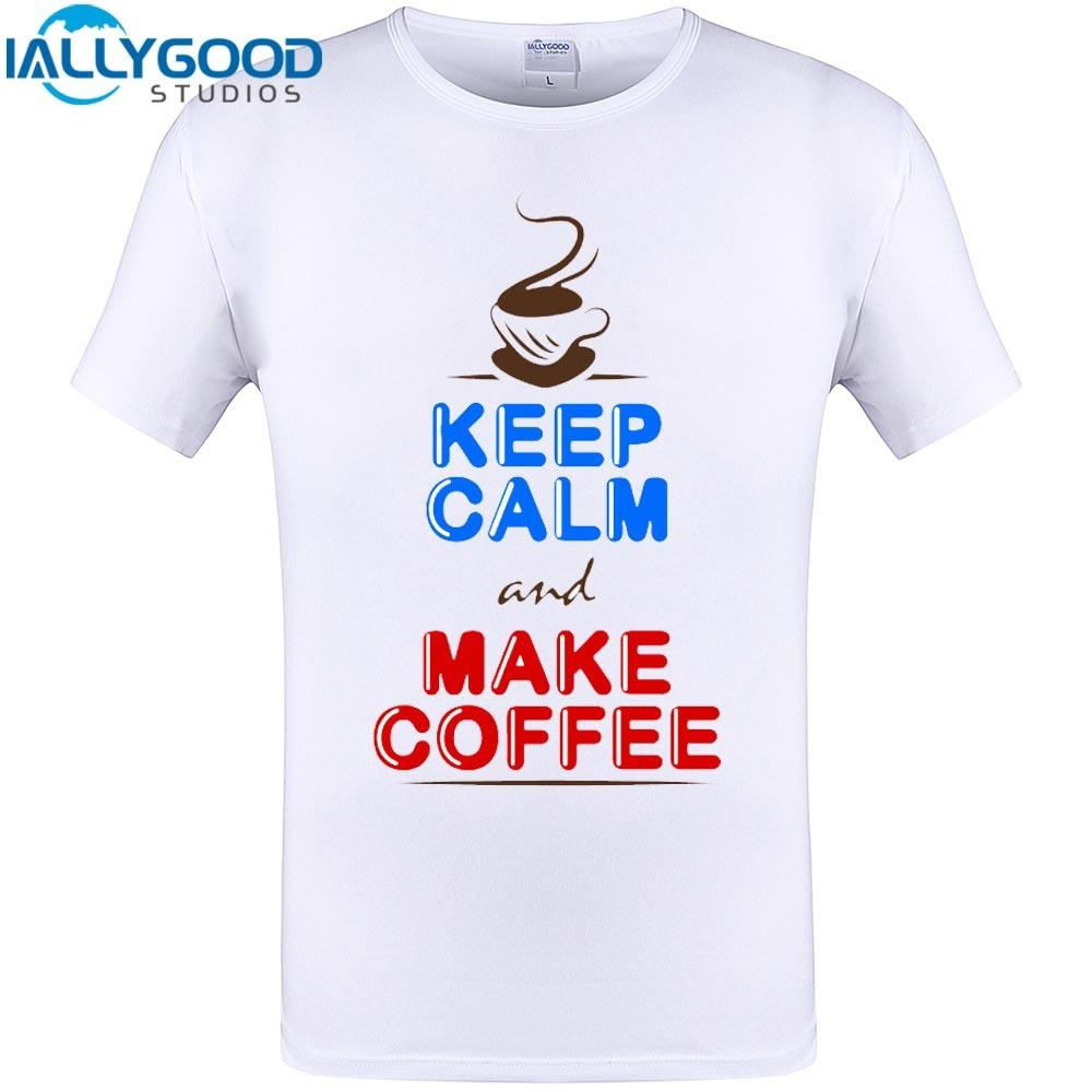 Keep Calm And Make Coffee Cool Design Mens Summer Short Sleeve T