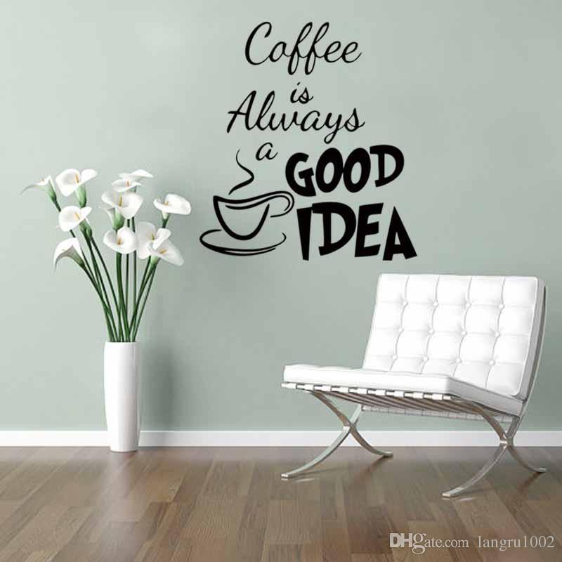 2016 New Design Coffee Is Always A Good Idea Vinyl Stickers Home Decoration Art Wallliving Room DIY