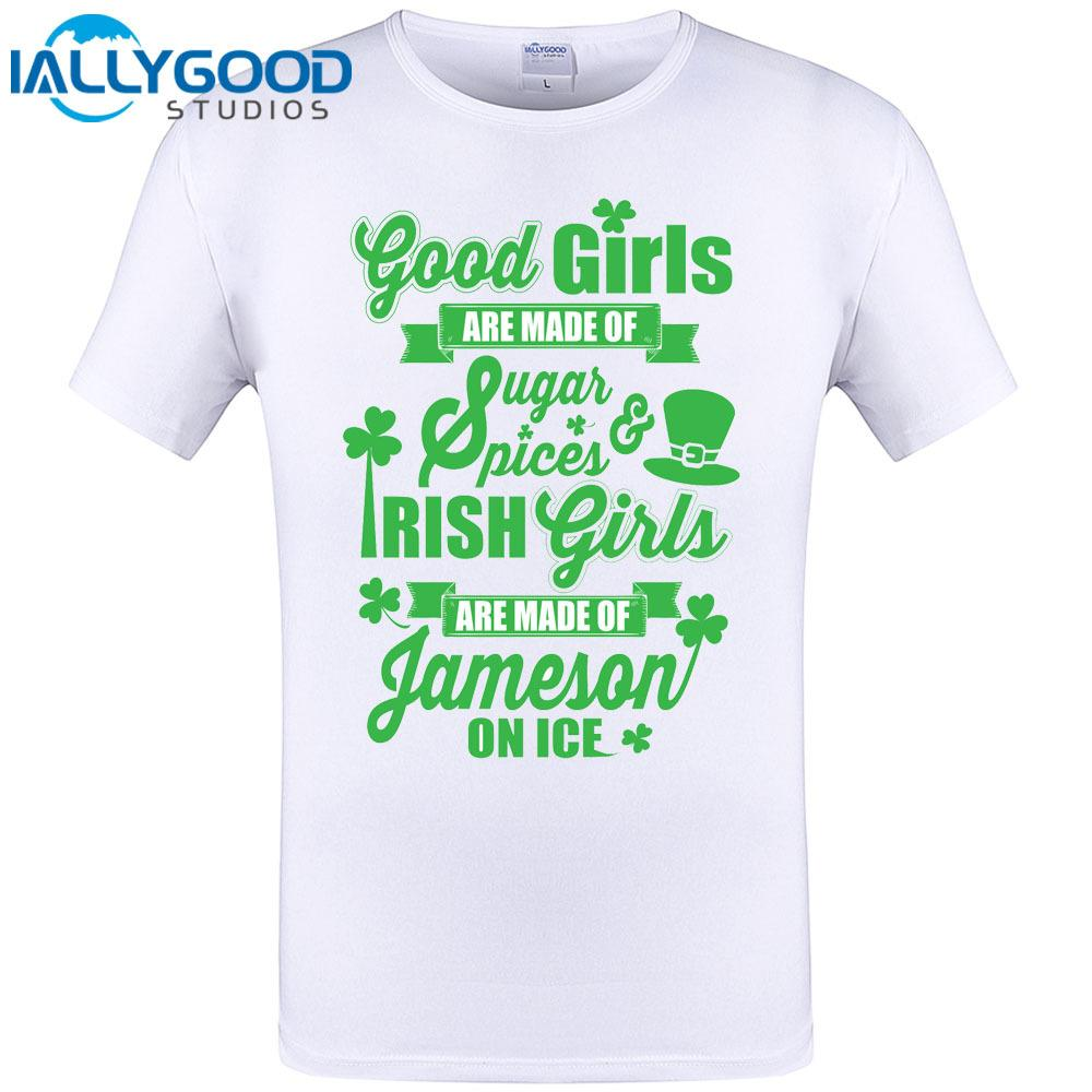 Design t shirt for cheap - Irish Girls Are Made Of Jameson On Ice Cool Nice Letter Design Men T Shirt Short Sleeve Top Hipster Funny Tee Shirt Plus Size Funny T Shirts Cheap As T