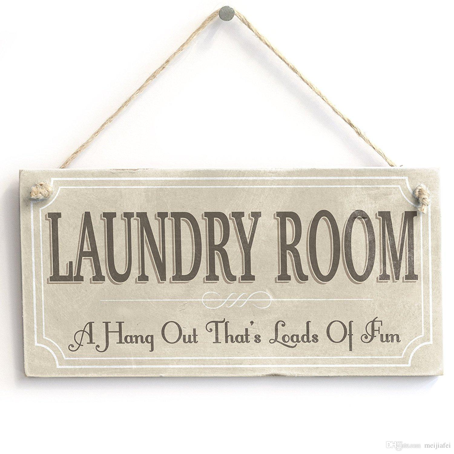 The Laundry Room Loads Of Fun Sign Meijiafei Laundry Room A Hangout Thats Loads Of Fun  Rustic