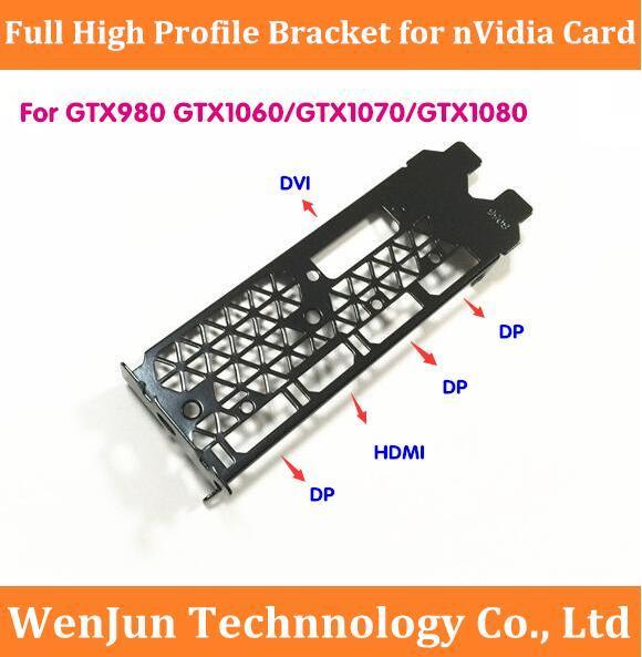 Wholesale- 10PCS Free Shipping Full Height Bracket DVI HDMI DP for nVidia  GTX 980 GTX1060 GTX1070 GTX1080 Video Card