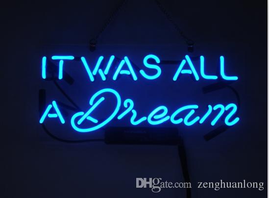"Fashion New Handcraft Neon sign ""IT WAS ALL A DREAM"" Real Glass Tubes For Bedroom Home Display neon Lighht sign 14x7"