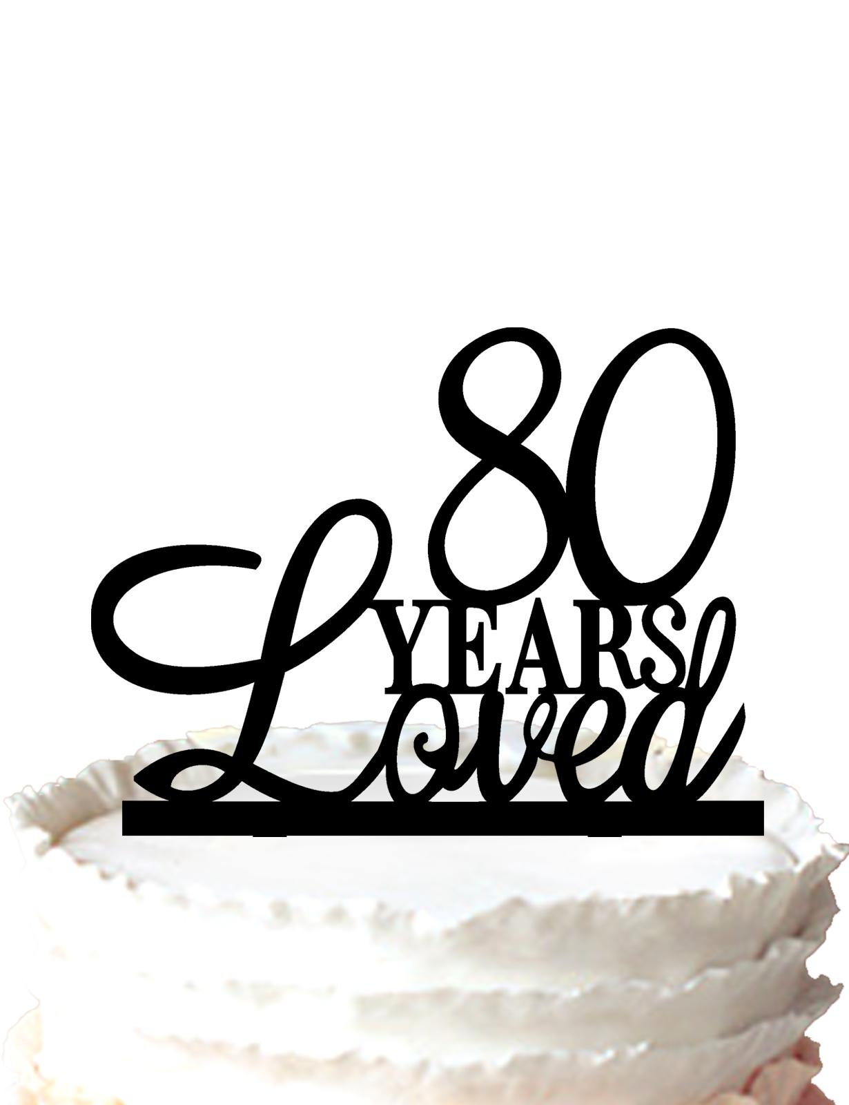 2017 80th Birthday Cake Topper80 Years Loved Cake Topper 80th