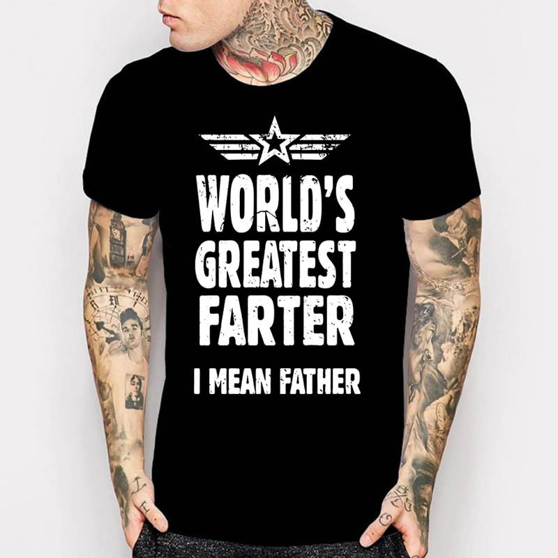5823f5de 2017 Summer Father Day Gifts Ideas Tshirt Mens Worlds Greatest Farter I  Mean Father Top Tee Shirt Funny Dad Daddy Birthday Gift T Shirt Tshirt  Designs T ...