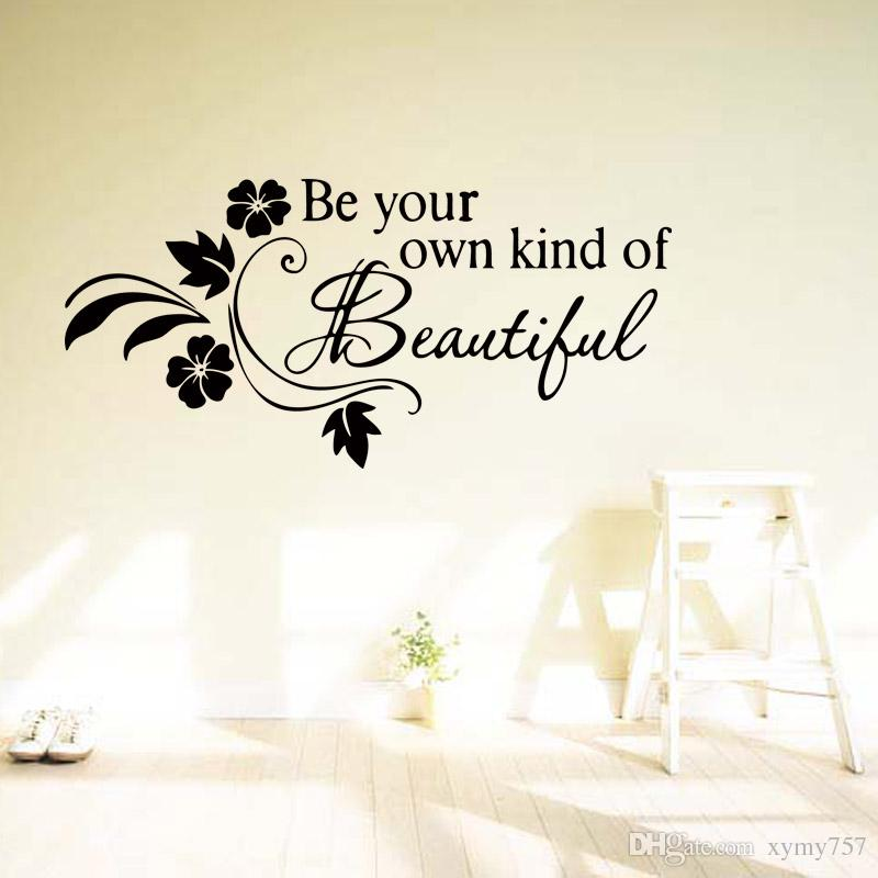 Be Your Own Kind Of Beautiful Flower Vine Removable Wall Quotes Decals  Bedroom Sitting Room Stickers Decor Art Letter Wall Decals Letter Wall  Stickers From ...