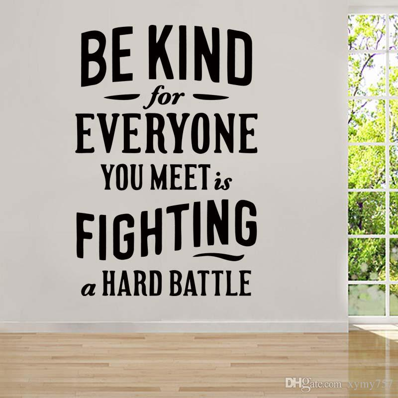 Be Kind For Everyone You Meet Is Fighting A Hard Battle Personality Vinyl Wall Stickers Art Decal Diy