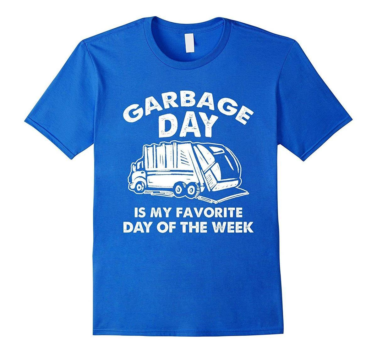 Garbage Day Is My Favorite Day Funny Truck Humor T Shirt