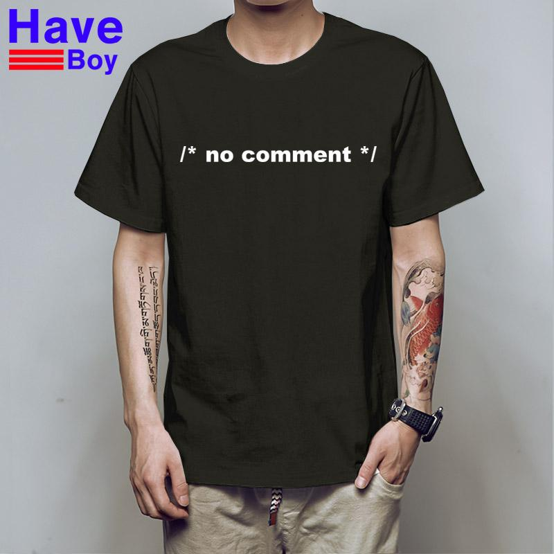 cb4eb22f HAVE BOY Geek Novelty Joke Coding HTML CSS Developer Gift No Comment T  Shirts Summer Casual Letters Printing Clothes HB229 Web T Shirts Great Tee  Shirt ...