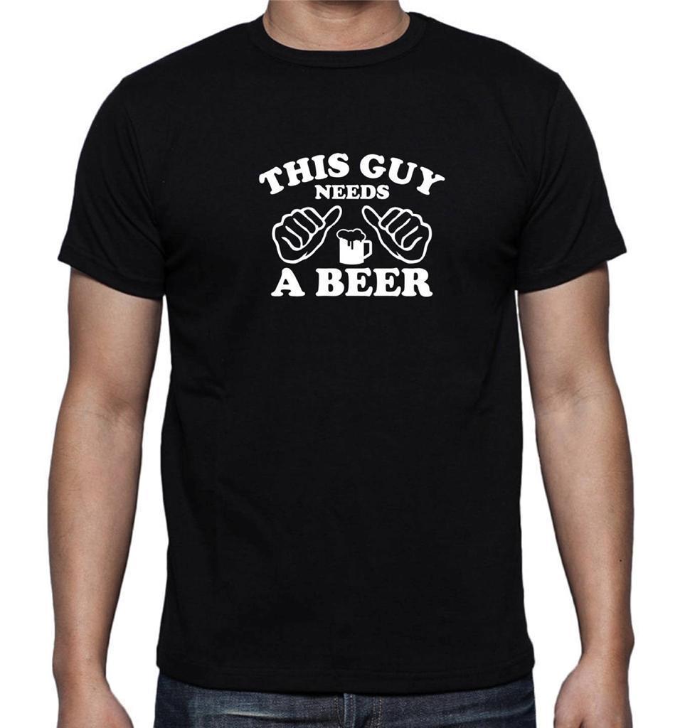 bf7bdd068ac8 NEW MEN S PRINTED THIS GUY NEEDS A BEER T Shirt Funny HUMOR Hip Hop Tee  MMAT Shirt Men Funny Tee Shirts Short Sleeve Tshirt Designs T Shirt Design  Template ...