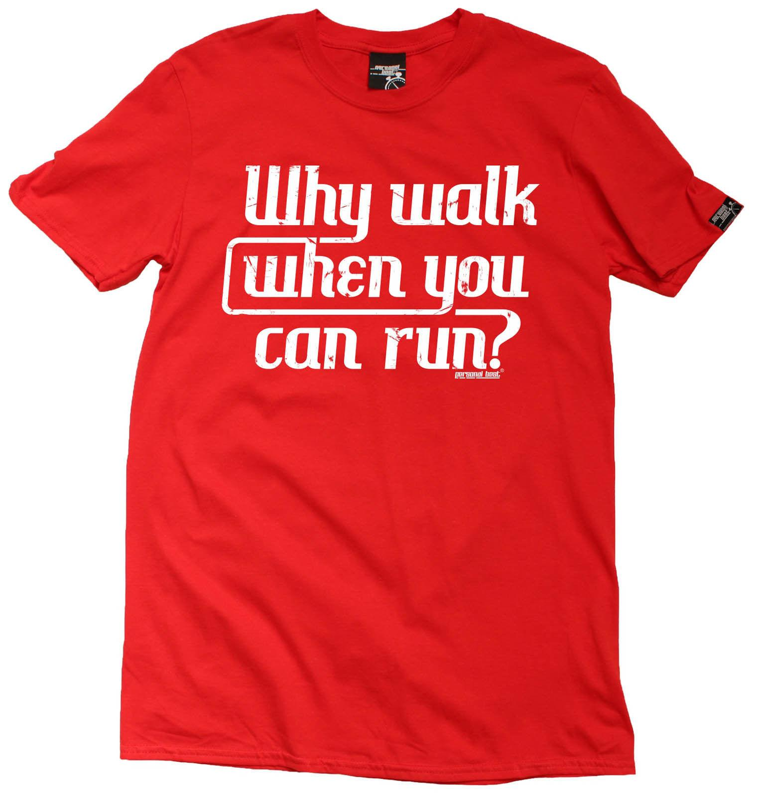 Why Walk When You Can Run MENS T SHIRT Birthday Funny Fashion Running Runner Shirts Design Online From Alltrends 1101