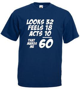 That Makes Me 60 T Shirt Mens 60th Birthday Gifts Presents For Dad Grandad Him Cool Tee Designs Buy Shirts Online From Uniquetshirts