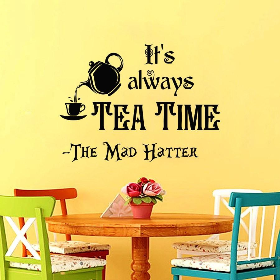 Removable Its Always Tea Time Quotes Wall Decal Alice In Wonderland