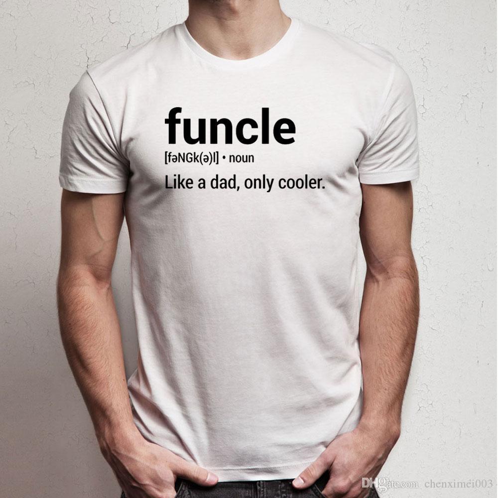 6a418cd1 Funcle Like A Dad Only Cooler_b05e2d13 2ffb 4465 911c  238108b87265_1024x1024 Hilarious Tee Shirts Online T Shirt Buy From  Chenximei003, $14.21| DHgate.Com