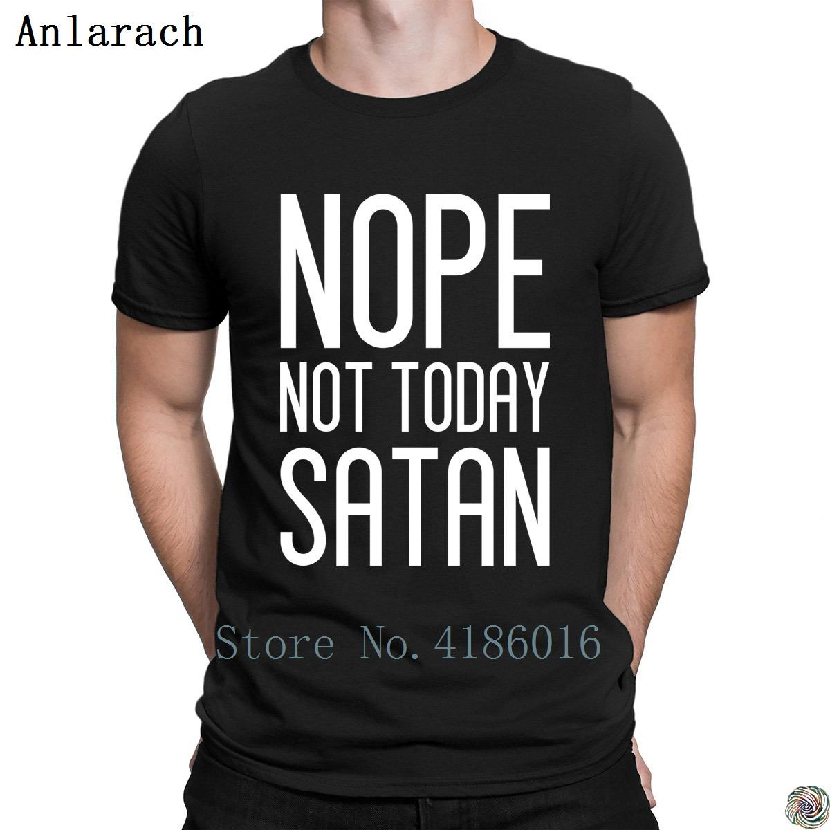5efaefcf NOPE NOT TODAY SATAN T Shirts Personality Big Sizes Costume Classical T  Shirt For Men Summer Top Pictures Hot Sale Spring Great Tee Shirt Designs  Funny ...