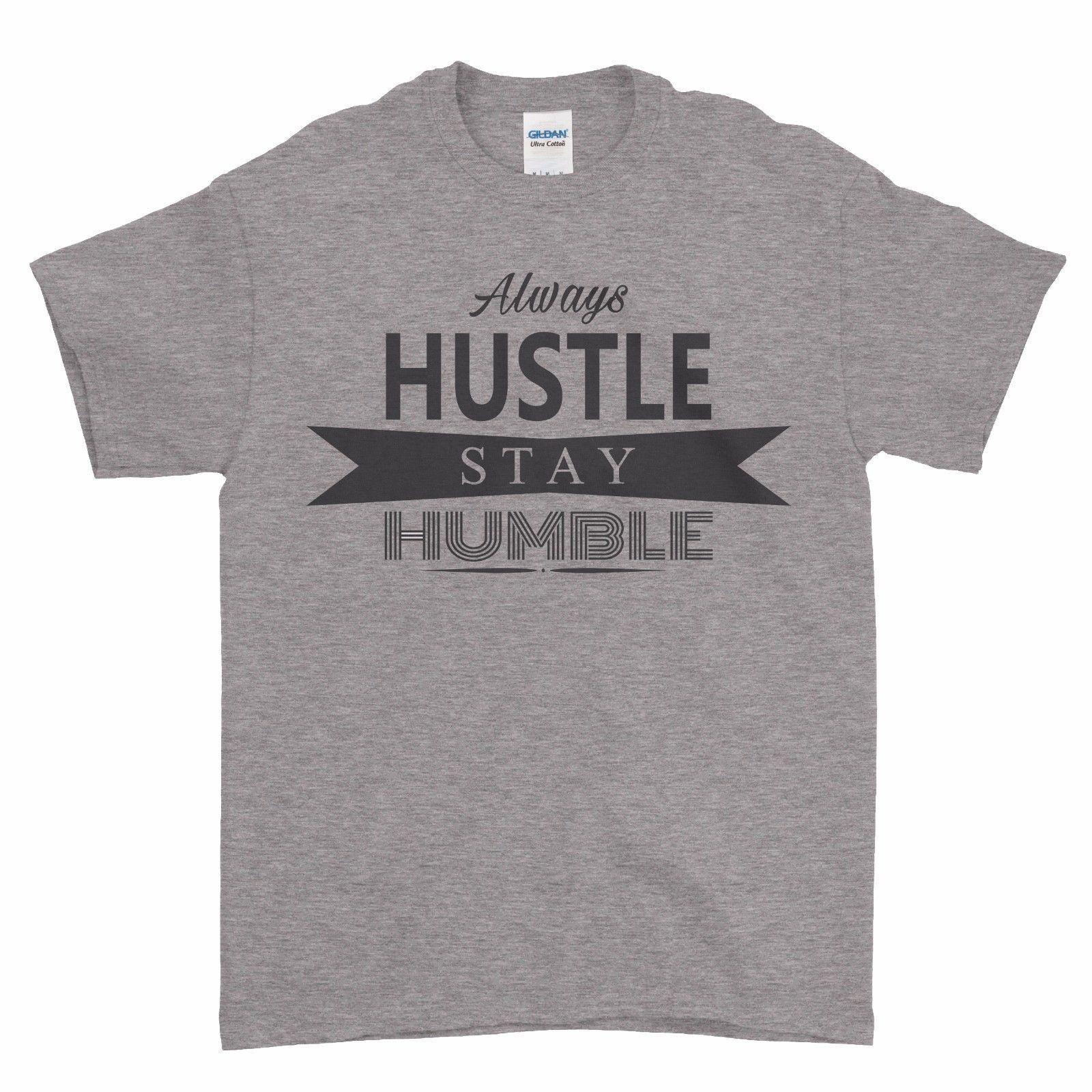7661aced3 Always Hustle Stay Humble Hard King Big Dream Boys Men T Shirt Tshirt Tee  Cool Casual Pride T Shirt Men Unisex New Fashion Funky Tee Shirts Humor T  Shirt ...
