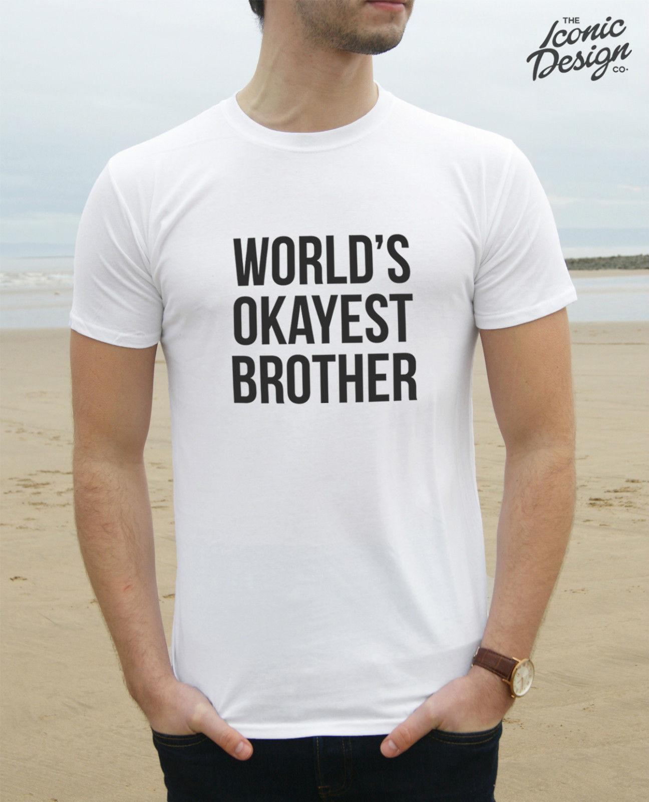 9179837a35 World'S Okayest Brother T Shirt Top Birthday Fashion Guy Christmas Funny  Gift Online Buy T Shirts Tna Shirts From Young_ten, $12.96| DHgate.Com