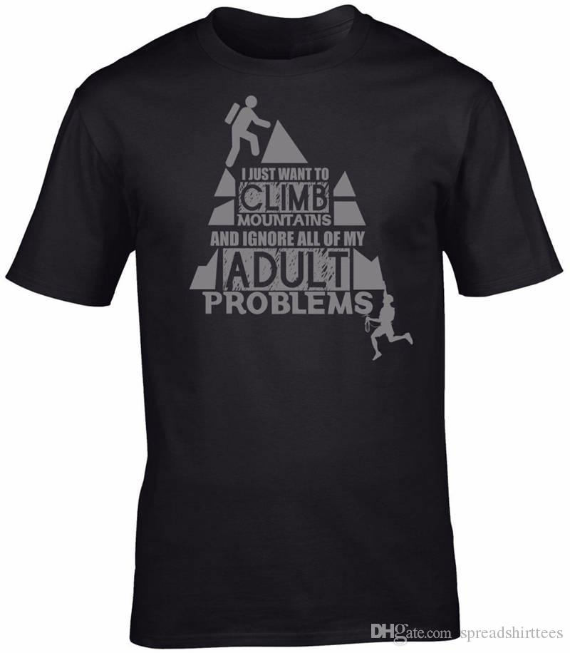 9c4e040474c Band T Shirts Crew Neck I Just Want To Climb Mountains Short Printing Shirt  For Men Tee Shirts Funny Tee Shirt Sites From Spreadshirttees