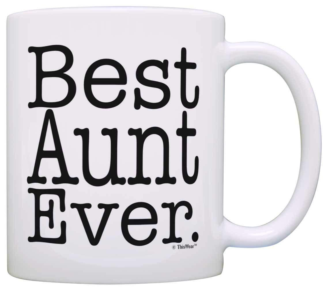 MotherS Day Gift Best Aunt Ever Birthday New Coffee Mug Tea Cup White Popular Mugs Porcelain From Autobots1684