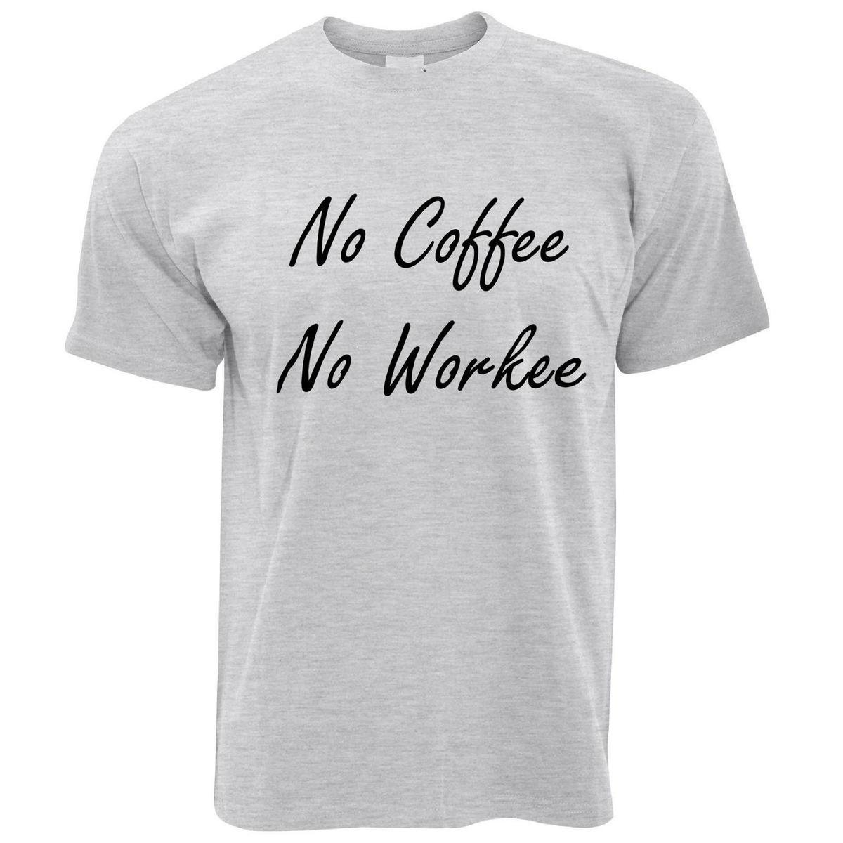 760b75f79 Coffee Mens T Shirt No Coffee No Workee Funny Mornings Lazy Tired Sleep  White Shirts Funny T Shirts For Men From Yuxin001, $13.8| DHgate.Com