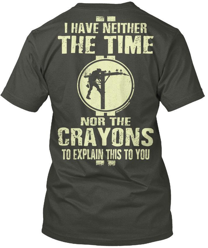 Lineman Nor The Crayons - I Have Neither Time To Hanes Tagless Tee T-Shirt