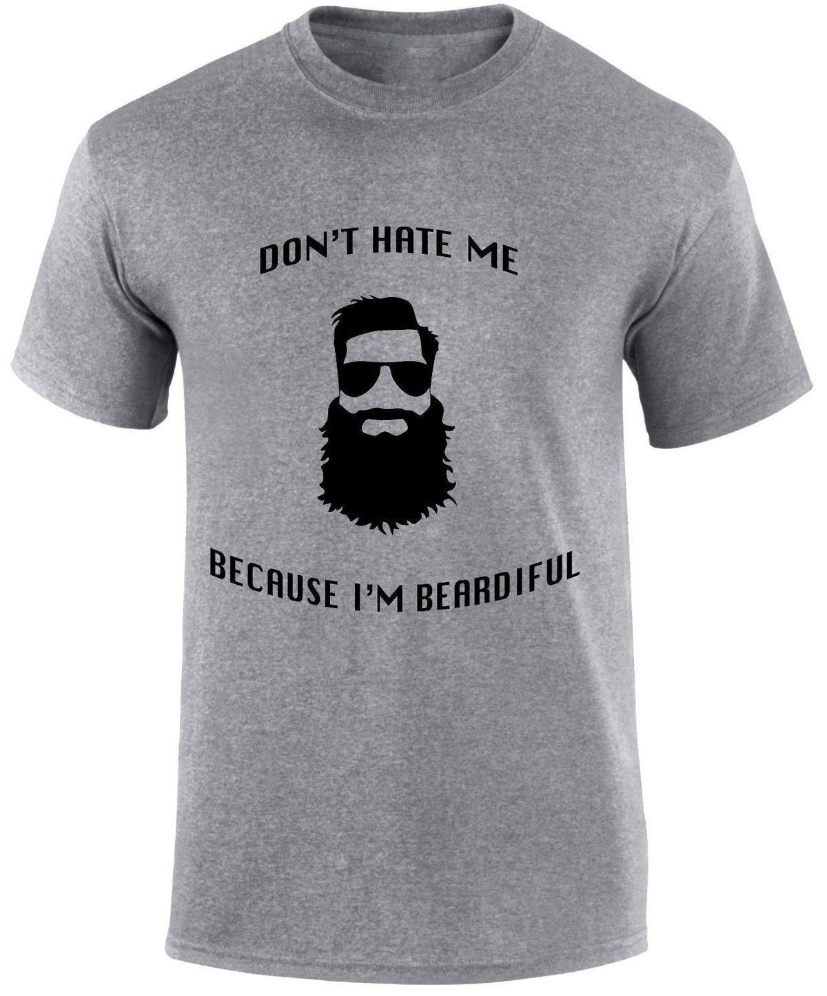 9da033073 Don't Hate Me Because I'm Beardiful Cool Geek Mustache Funny Slogan T-shirt