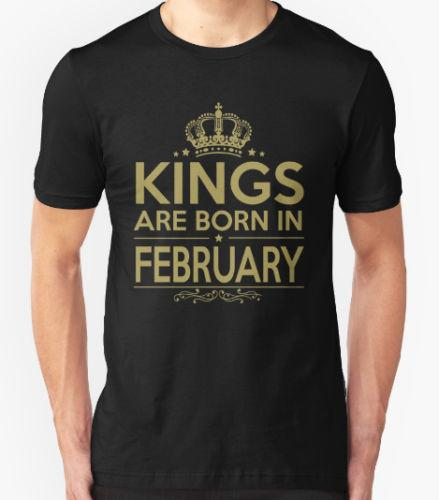 BIRTHDAY T SHIRT KINGS ARE BORN IN FEBRUARY AQUARIUS PISCES STAR SIGN PRESENT Tees Men Hot Cheap Short Sleeve Male Shirt Custom Shirts From