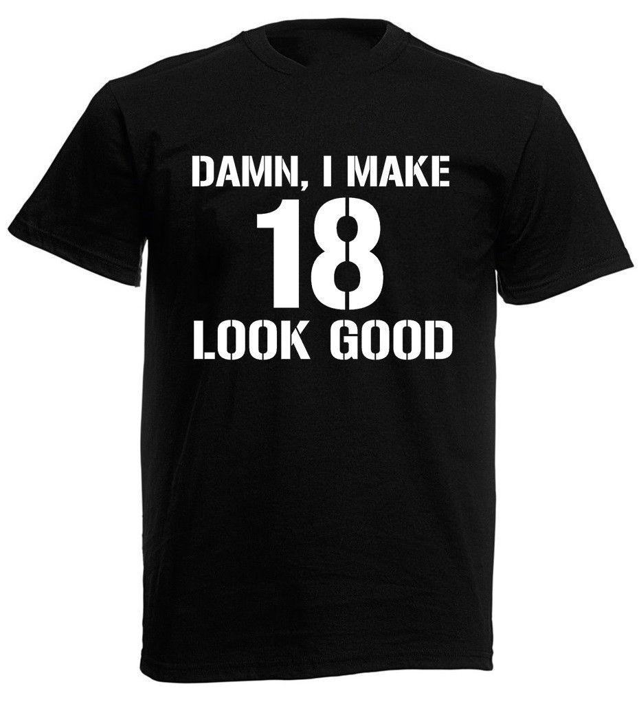 Damn 18 T Shirt Mens 18th Birthday Gifts Presents Ideas For Year Old Boys Fashion Tee Designs From Thgraphics 1101