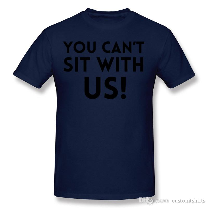 En venta Mens Porcentaje de algodón que no puede sentarse con nosotros! Camiseta para hombre O-cuello azul oscuro Shorts camiseta para la venta más tamaño personalizado camiseta