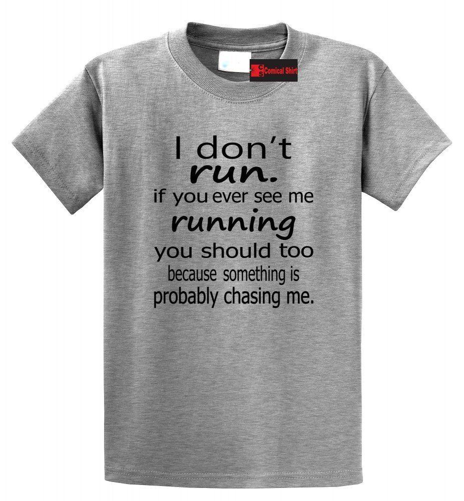 373d7080f1 I Don'T Run If You See Me Running You Should Too Funny T Shirt Gym Marathon  Tee Funny Unisex Casual Tee Gift Shirt Custom T Shirts From Apparelconnect,  ...
