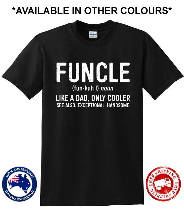 7514094e Funcle Uncle Like A Dad Only Cooler Funny Gift Present New Mens Humour T  Shirt Shirts Funny Designer White T Shirt From Populartees, $11.01|  DHgate.Com