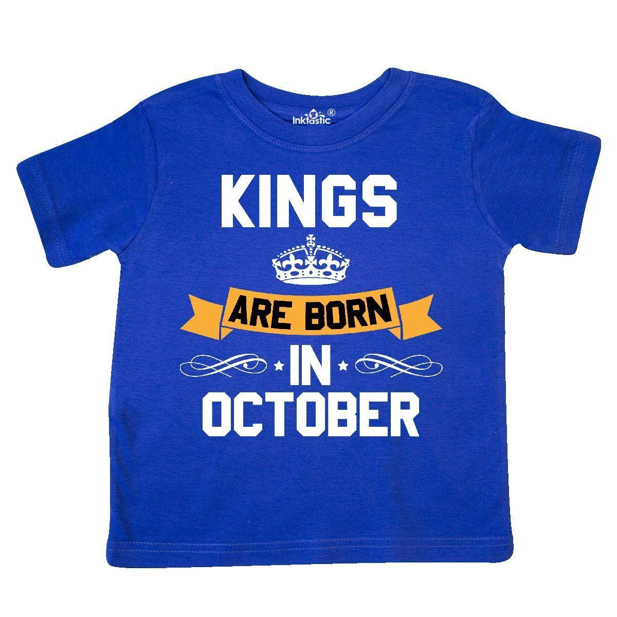 1fc90294e Inktastic Kings Are Born In October Toddler T Shirt Birthdays Adult King  Month Awesome T Shirts Designs Cool Funny Shirts From Marcusdover, $11.01|  DHgate.