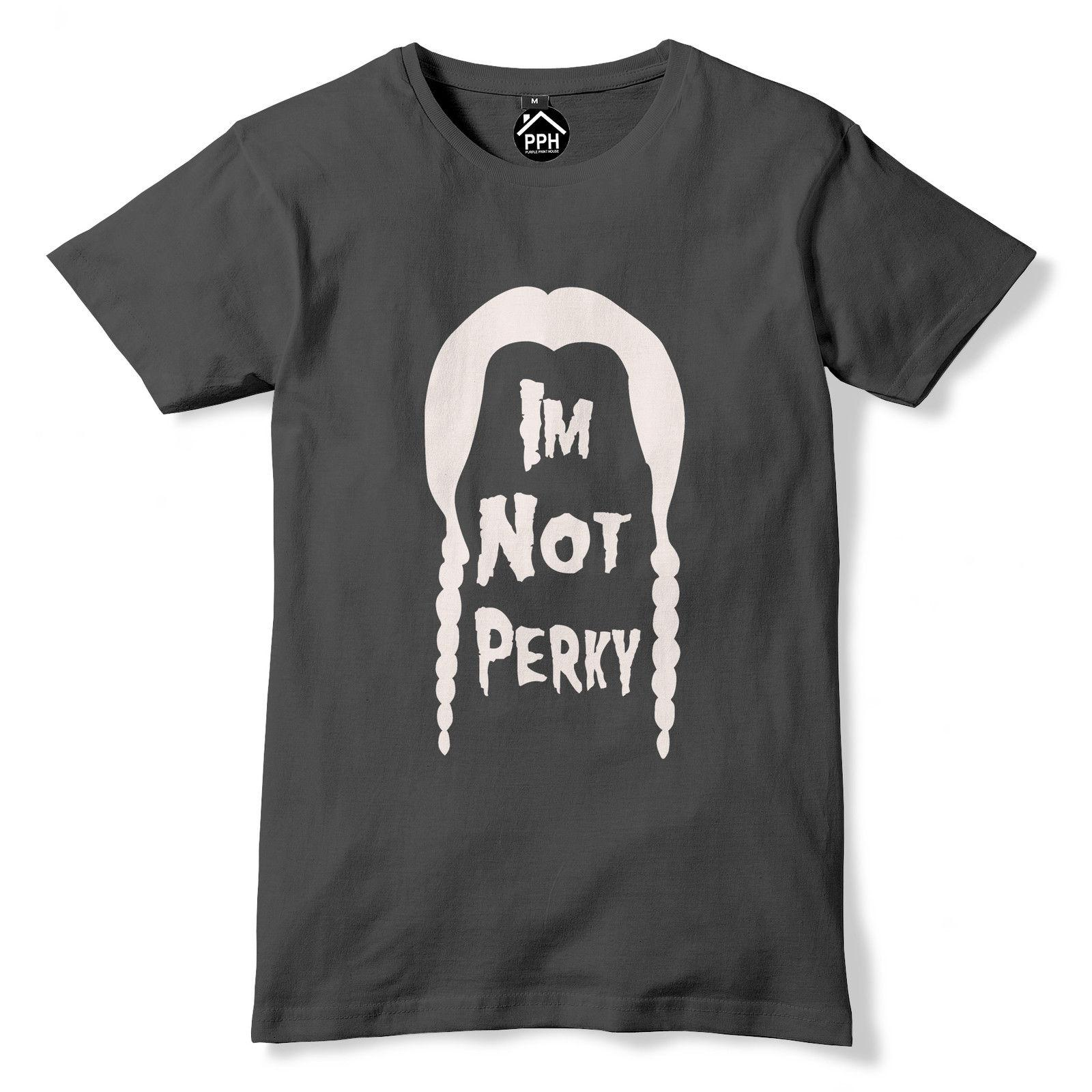 6e6a172b0a1 Im Not Perky Tshirt Addams Family Horror Outfit Halloween Top Fancy Dress  337 Funny Unisex Casual Tee Gift Cloth T Shirt Shirt Site From Tshirtsinc