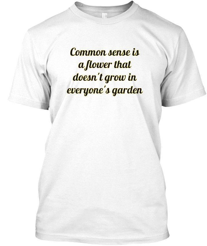 bb4847f0 Common Sense Is A Flower Standard Unisex T Shirt Funny T Shirts For Guys  Fashion T Shirts From Yuxin005, $13.8| DHgate.Com