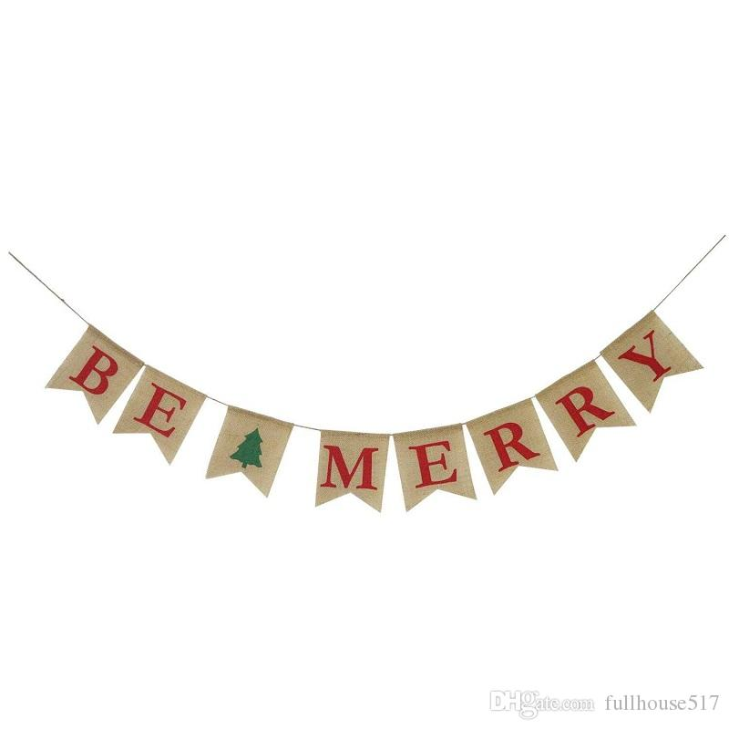 Be Merry Burlap Banner Christmas Burlap Banner Christmas Tree Garland Holiday Bunting Home Garden Indoor Outdoor Christmas Decorations