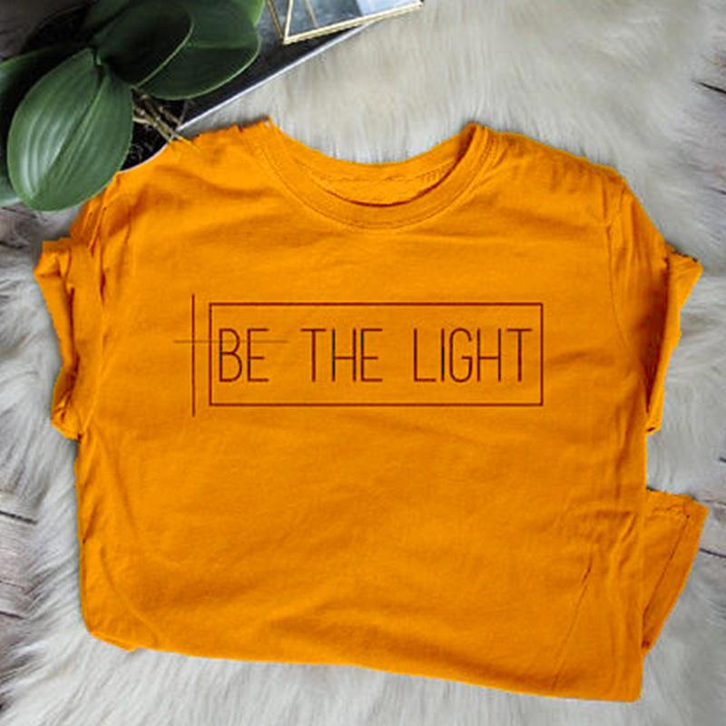 a5b465280 2019 Be The Light T Shirt Christian Graphic Tee Gift For Women TShirts  Trend Girls Tops Fashion T Shirt For People With Faith White T Shirts  Offensive T ...