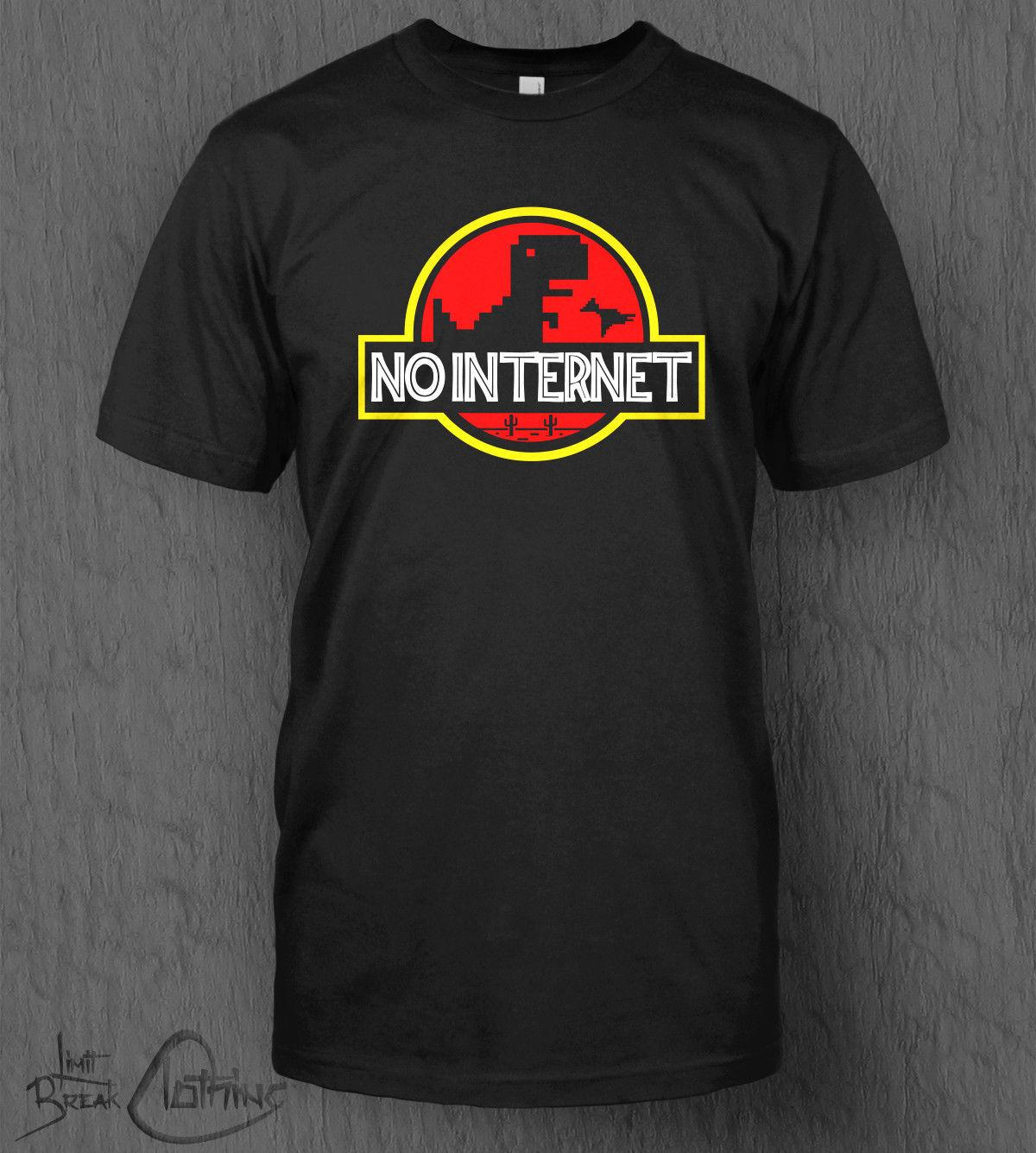 0b758055e No Internet T-Shirt MEN'S Jurassic Park Jurassic World Google Chrome Game  Dino Funny free shipping Unisex Casual tee gift