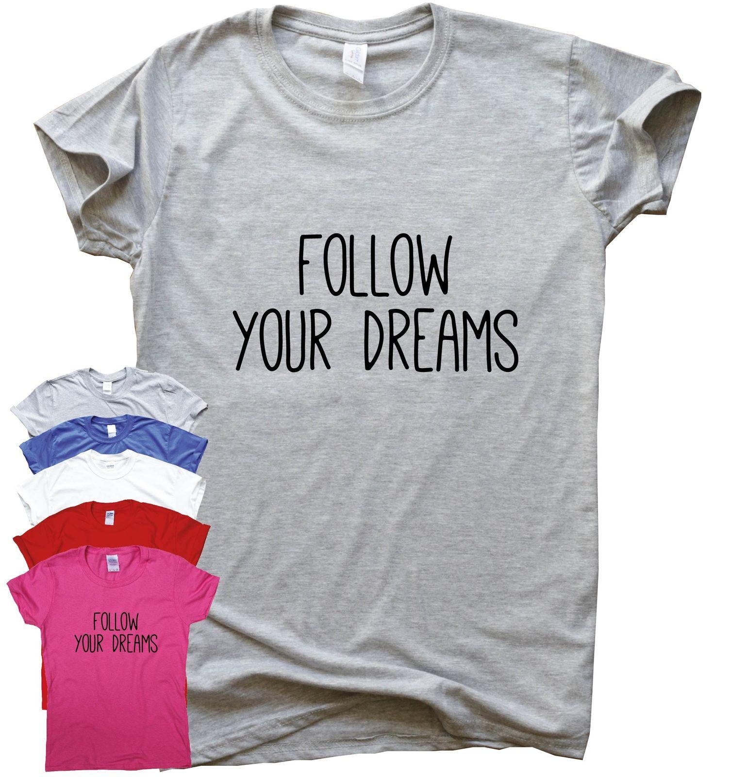 Follow Your Dreams Awesome T Shirt Inspirational Quote Top