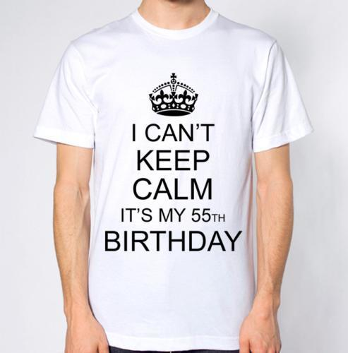 I CanT Keep Calm ItS My 55th Birthday T Shirt Designer White Shirts Tee From Lijian52 1208