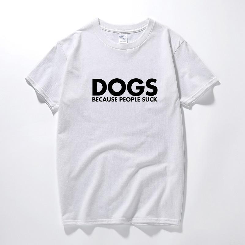 69d7a6cf Dog Lover T Shirt Men Women Clothes Funny Harajuku Phrase Dogs Because  People Suck Letters Tshirt Punk Hipster Tee T Shirt Femme Cool Tee Designs  Tees ...