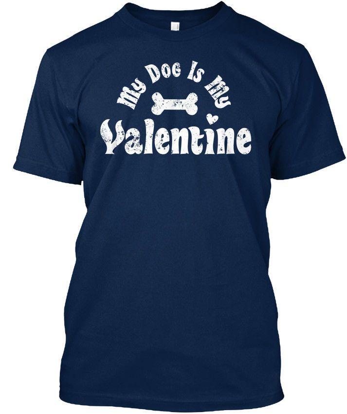 31f64e1059b7 Anti Valentines Day My Dog Is Standard Unisex T-Shirt T Shirt Men Man's  High Quality Short Sleeve Custom Big Size Team T Shirts