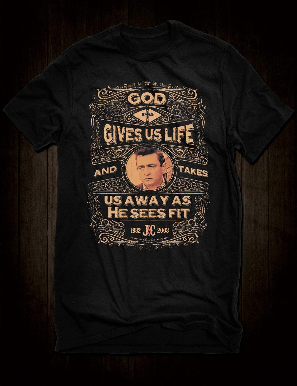 6991d0d6f0 New Black Johnny Cash Inspired Quote T Shirt God Gives Us Life Man In Black  New Arrival Male Tees Casual Boy T Shirt Tops Discounts Tee Shirts Online  ...