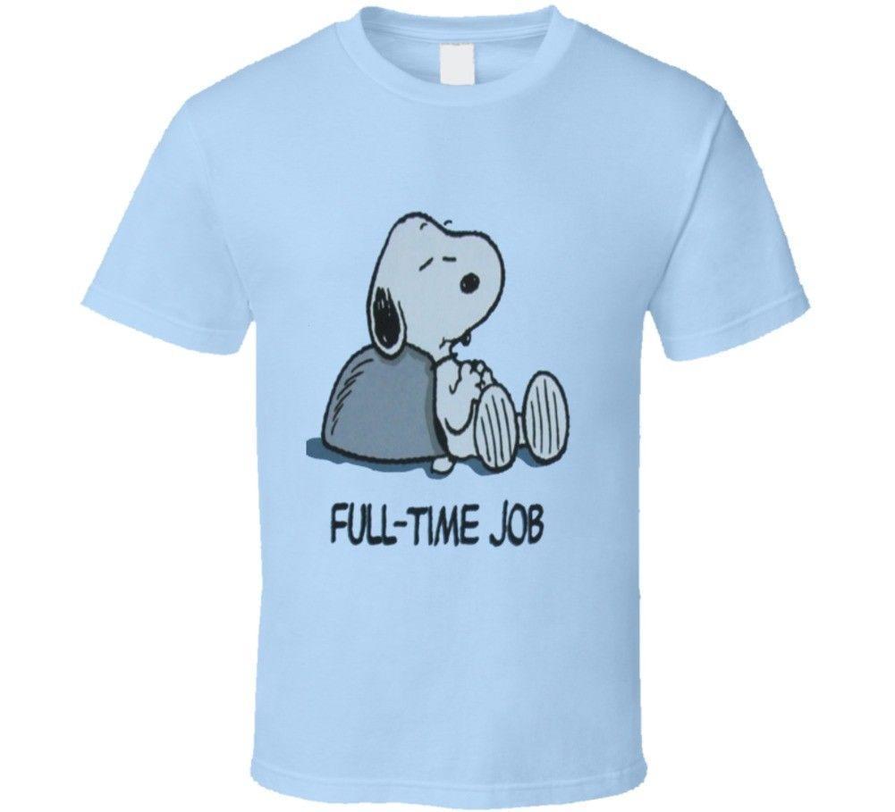 880d5951e5f Full Time Job Snoopy Peanuts T Shirt Cartoon T Shirt Men Unisex New Fashion  Tshirt Loose Size Top Ajax Tee T Good T Shirt Design From  Designtshirts201802