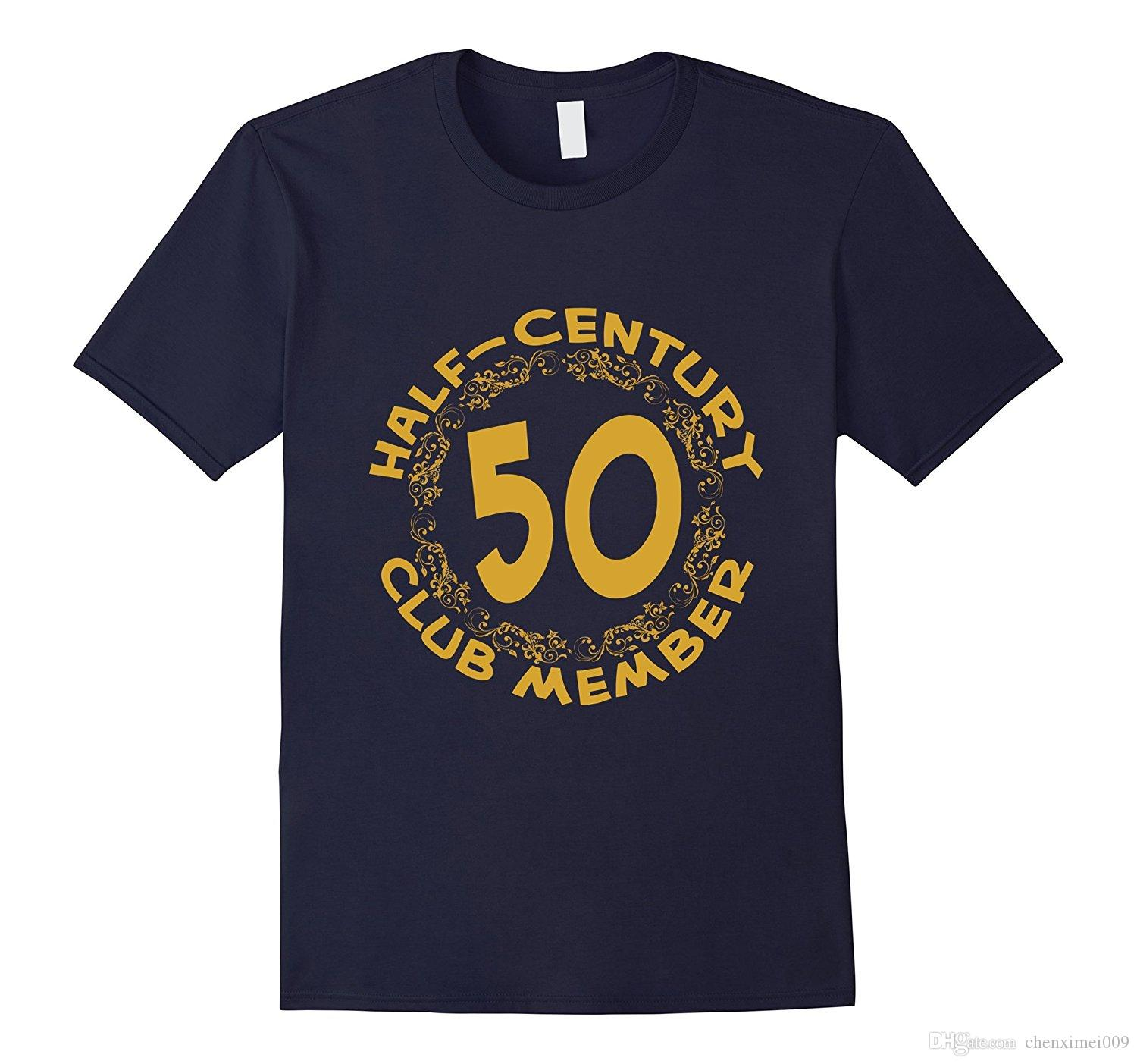 50th Birthday Party Anniversary T Shirt Half Century Club Shirts Design Designer From Chenximei009 1421